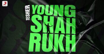 Young Shahrukh Lyrics - Tesher