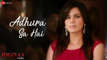 Adhura Sa Hai Lyrics - Jogiyaa Rocks