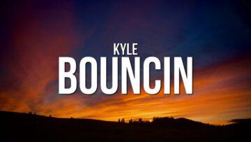 Bouncin Lyrics - Kyle