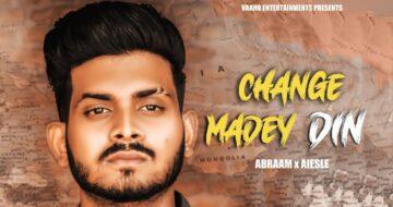 Change Maade Din Lyrics - Abraam x Aiesle