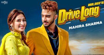 Drive Long Lyrics - Mr.Dee Ft Mahira Sharma