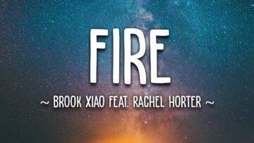 Fire Lyrics - Brook Xiao ft. Rachel Horter