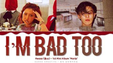 I'm Bad Too Lyrics - Hwasa ft. Dpr Live