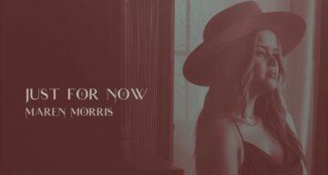 Just for Now Lyrics - Maren Morris