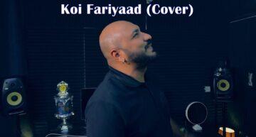 Koi Fariyaad Cover Lyrics - B Praak