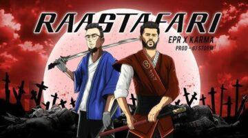 Raastafari Lyrics - Epr Lyer Ft Karma