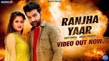 Ranjha Yaar Lyrics - Amit Dhull x Anjali Raghav