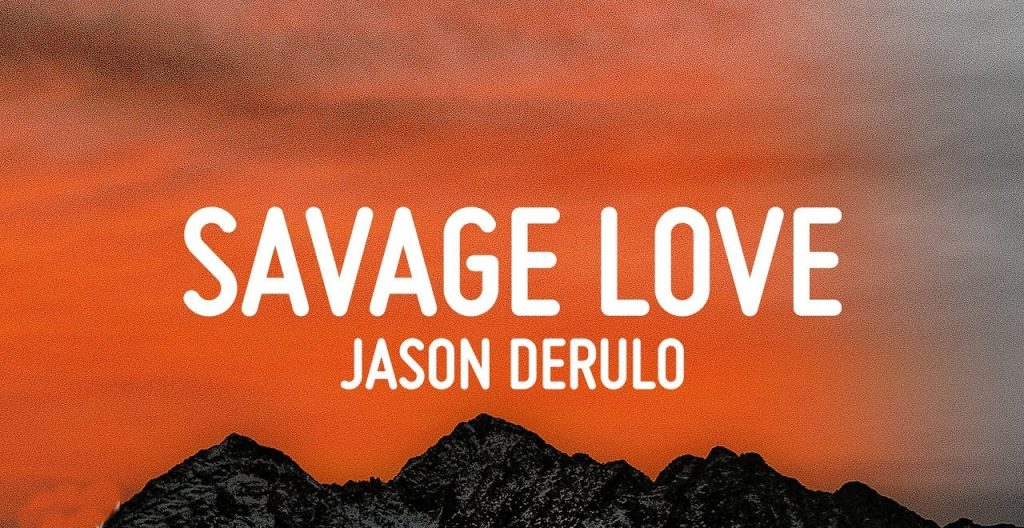Savage Love Lyrics - Jason Derulo & Jawsh 685