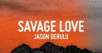 Savage Love Lyrics - Jason Derulo & Jawsh 685