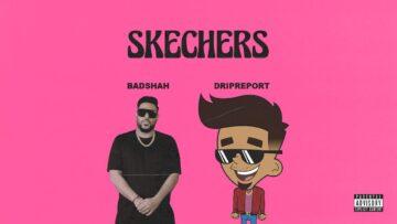 Skechers Lyrics - DripReport ft. Badshah
