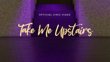 Take Me Upstairs Lyrics - Alex Sampson