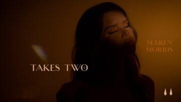 Takes Two Lyrics - Maren Morris