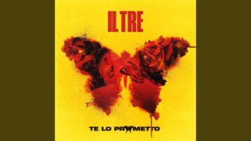 Te lo prometto Lyrics - Il Tre