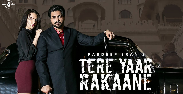 Tere Yaar Rakaane Lyrics - Pardeep Sran