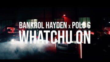 Whatchu On Today Lyrics - Bankrol Hayden ft. Polo G