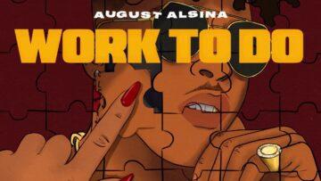 Work To Do Lyrics - August Alsina