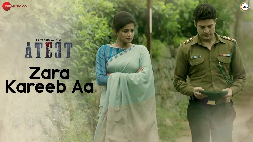 Zara Kareeb Aa Lyrics - Ateet