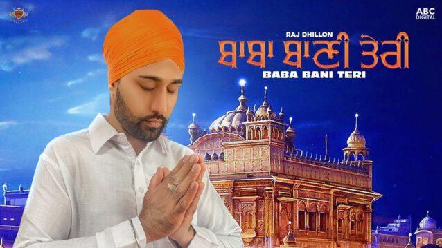 Baba Bani Teri Lyrics - Raj Dhillon