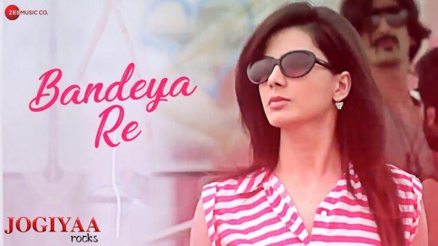 Bandeya Re Lyrics - Jogiyaa Rocks