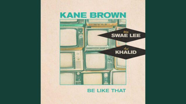 Be Like That Lyrics - Kane Brown ft. Swae Lee & Khalid