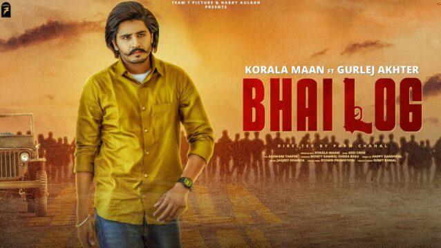 Bhai Log Lyrics - Korala Maan x Gurlej Akhtar