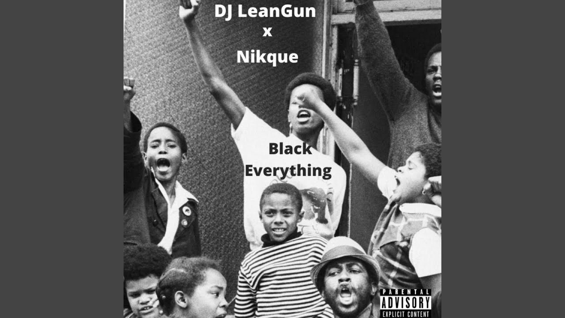 Black Everything Lyrics - DJ LeanGun ft. Nikque