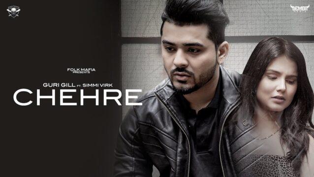 Chehre Lyrics - Guri Gill ft. Simmi Virk