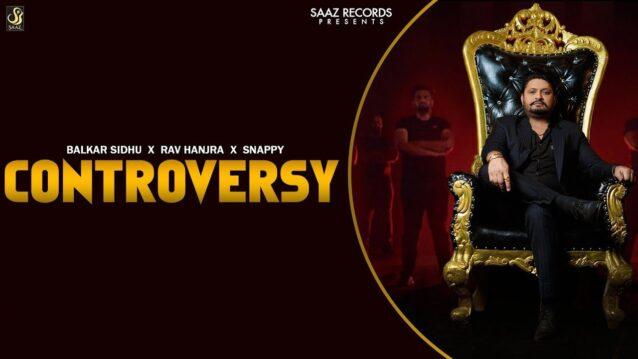 Controversy Lyrics - Balkar Sidhu
