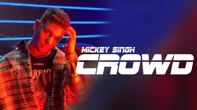 Crowd Lyrics - Mickey Singh