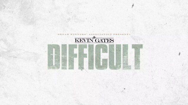 Difficult Lyrics - Kevin Gates