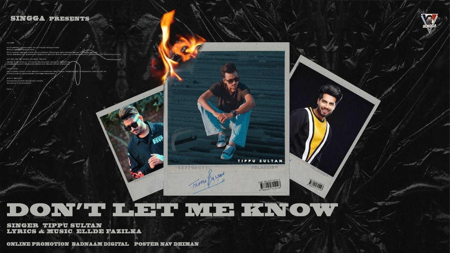 Don't Let Me Know Lyrics - Tippu Sultan