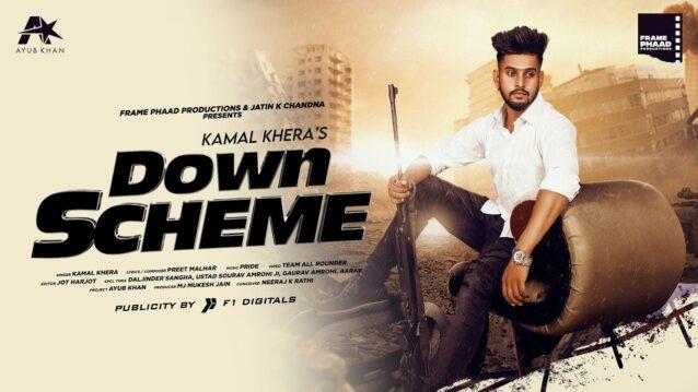 Down Scheme Lyrics - Kamal Khera