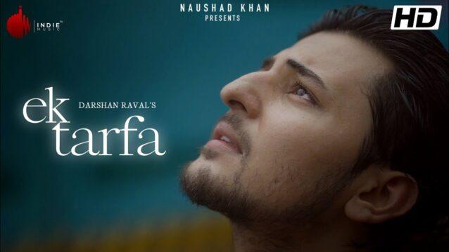 Ek Tarfa Lyrics - Darshan Raval