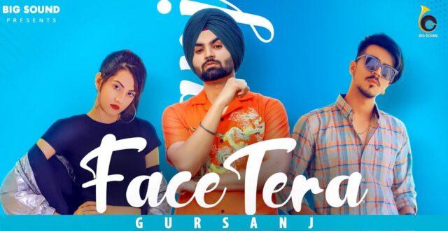 Face Tera Lyrics - Gursanj