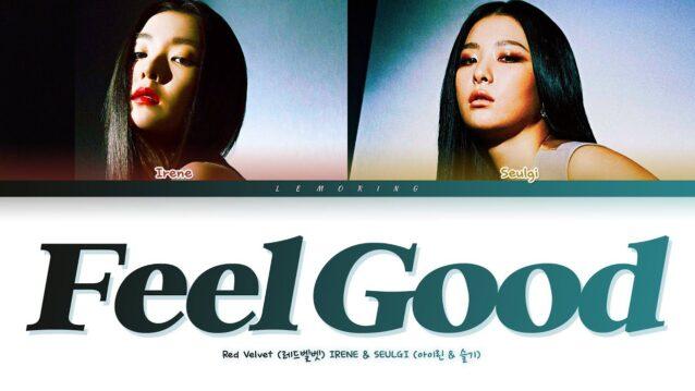 Feel Good Lyrics - Red Velvet, IRENE & SEULGI