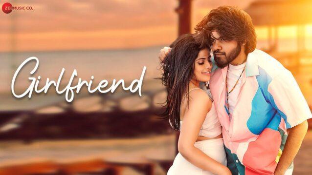 Girlfriend Lyrics - Piyush Ambhore