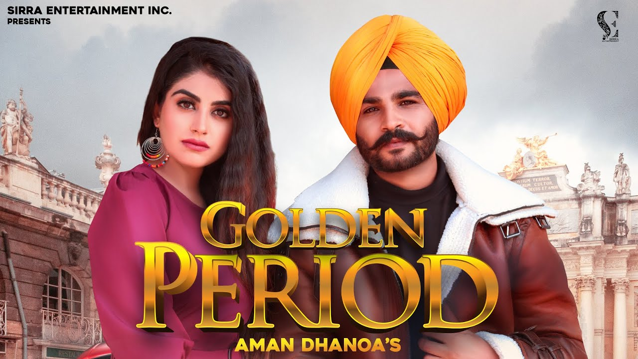 Golden Period Lyrics - Aman Dhanoa