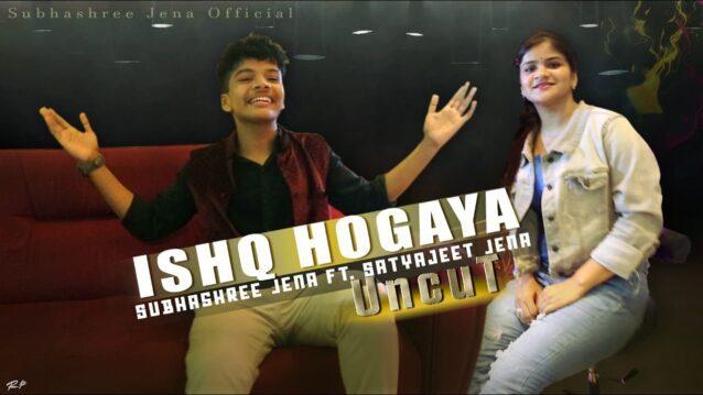 Ishq Hogaya Lyrics - Subhashree Jena x Satyajeet Jena