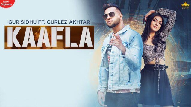 Kaafla Lyrics - Gur Sidhu ft. Gurlej Akhtar