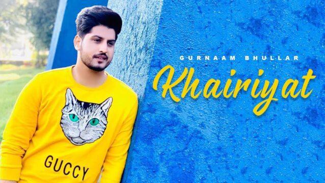 Khairiyat (Cover) Lyrics - Gurnam bhullar - Lyricsgoo.com