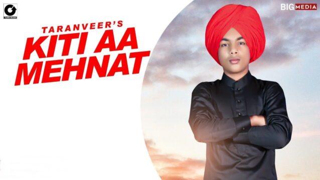 Kiti Aa Mehnat Lyrics - Taranveer