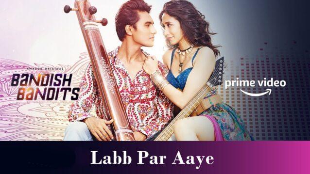 Labb Par Aaye Lyrics - Bandish Bandits   Javed Ali