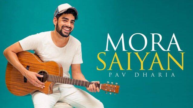 Mora Saiyan (Cover) Lyrics - Pav Dharia