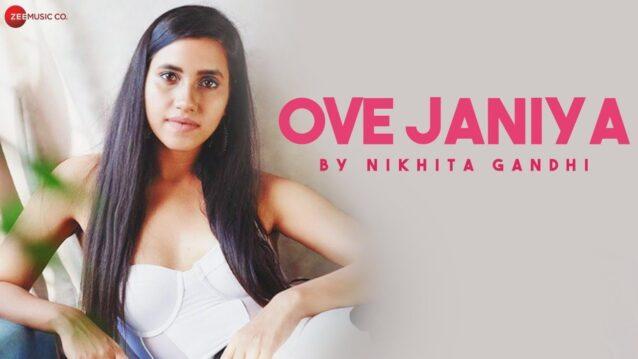 Ove Janiya Lyrics - Nikhita Gandhi