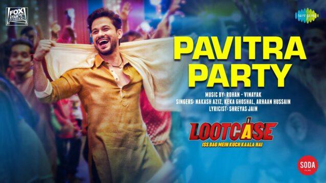 Pavitra Party Lyrics - Lootcase   Nakash Aziz