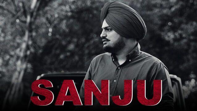 Sanju Lyrics - Sidhu Moose Wala