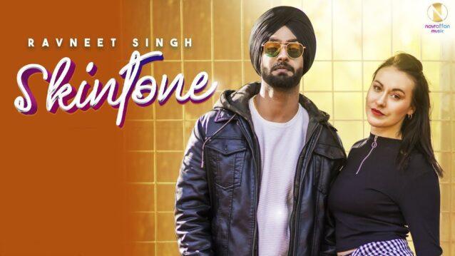 Skintone Lyrics - Ravneet Singh