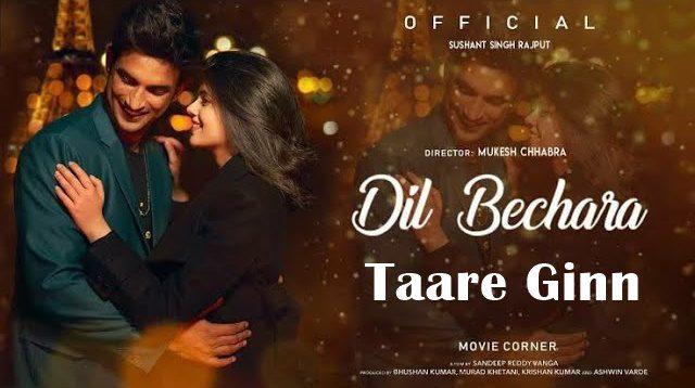 Taare Ginn Lyrics - Dil Bechara   Mohit Chauhan