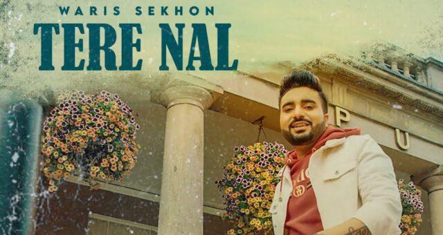 Tere Nal Lyrics - Waris Sekhon