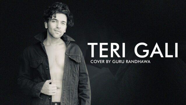 Teri Gali (Cover) Lyrics - Guru Randhawa